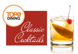 TOP 5 Dining: Classic Cocktails